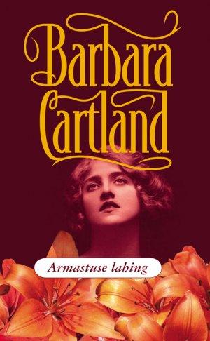Barbara Cartland. Armastuse lahing