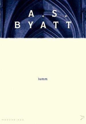 A. S. Byatt. Lumm