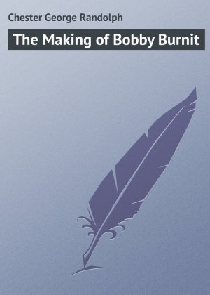George Chester. The Making of Bobby Burnit