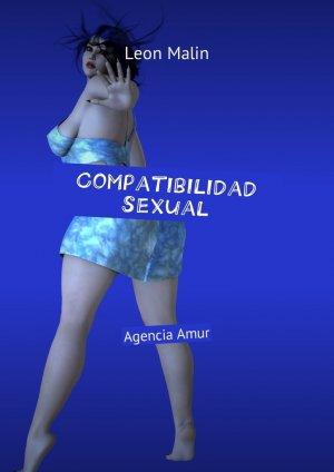 Leon Malin. Compatibilidade sexual. Ag?ncia Amur