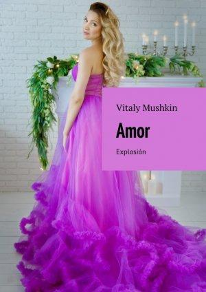 Vitaly Mushkin. Amor. Explosi?n