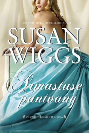 Susan Wiggs. Armastuse pantvang