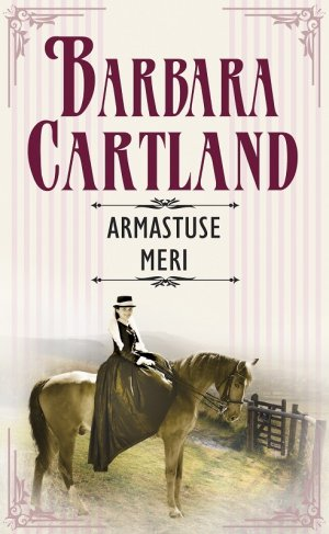 Barbara Cartland. Armastuse meri